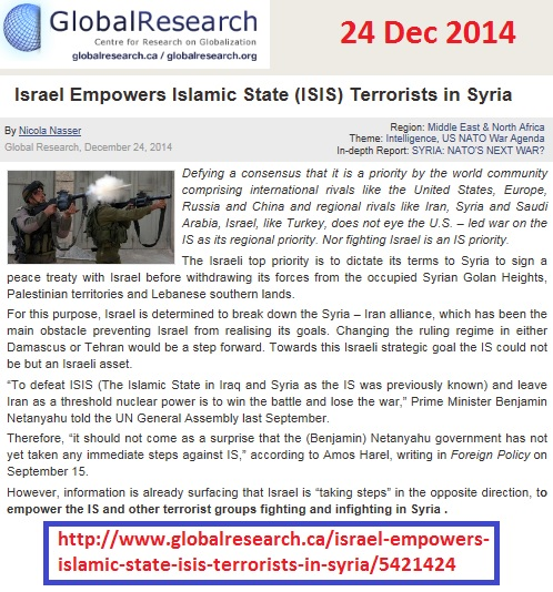 http://www.globalresearch.ca/israel-empowers-islamic-state-isis-terrorists-in-syria/5421424